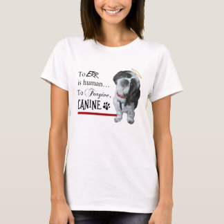 """Cute Dog """"To Err is Human~To Forgive Canine"""" T-Shirt"""