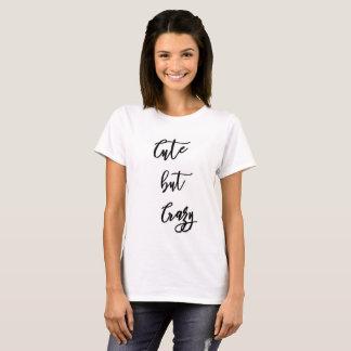 Cute drank crazy women T-Shirt