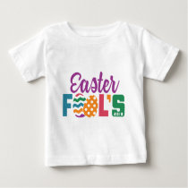 Cute Easter Fools Day 2018 Baby T-Shirt