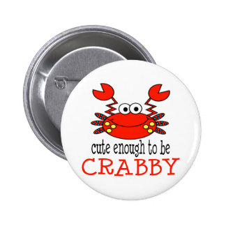 Cute Enough To Be Crabby Button