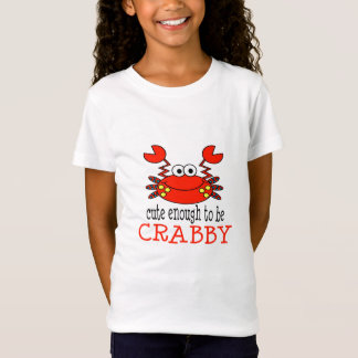 Cute Enough To Be Crabby T-Shirt