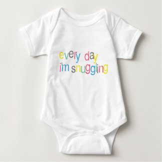 Cute! Every Day I'm Snuggling Baby Bodysuit