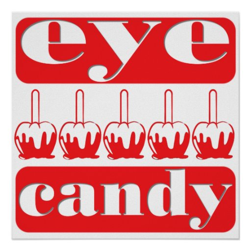 Cute Eye Candy Poster