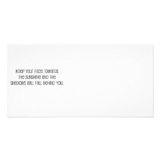 """Cute, """"Face Towards the Sunshine"""" quote Photo Card"""
