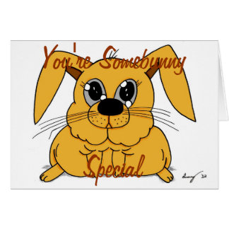 """Cute Fat Bunny """"You're Somebunny Special"""" Card"""