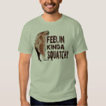 Cute FEELING KINDA SQUATCHY Finding Bigfoot Gear T-Shirt