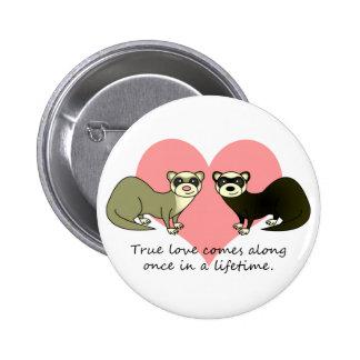 Cute Ferrets True Love Button
