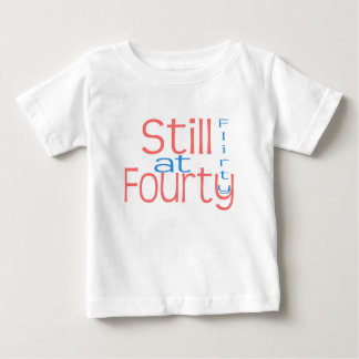 """Cute, """"Flirty at Fourty"""" Baby T-Shirt"""