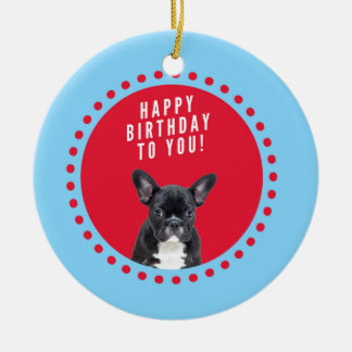 Cute French Bulldog Happy Birthday red dots blue Ceramic Ornament
