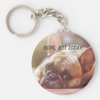 Cute French Bulldog Nope Not Today Keychain