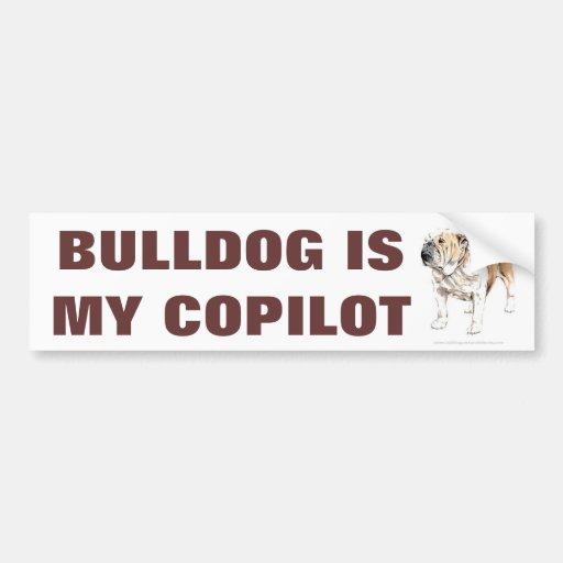 Cute Funny Bulldog Is My Copilot Bumper Stickers