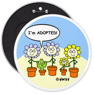 Cute Funny I m Adopted Large Cartoon Button