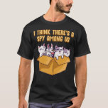 Cute & Funny I Think There's A Spy Among Us Cats T-Shirt