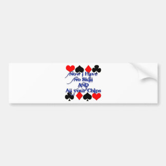Cute Funny Poker Player has all your chips! Bumper Sticker