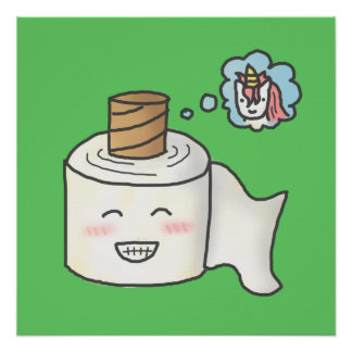 Cute Funny Toilet Paper Dreaming It is Unicorn Poster