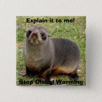 Cute Fur Seal Stop Global Warming Button