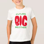 "Cute ""Future BIG Brother"" T-Shirt"