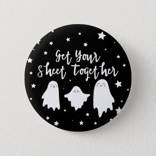 Cute Ghosts  Get Your Sheet Together  Halloween Button