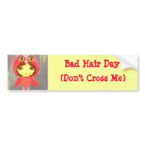 Cute Girl - Bad Hair Day (Don't Cross Me) Bumper Sticker