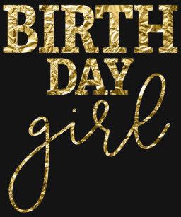 Cute Gold Foil Birthday Girl Shirt