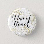 "Cute Gold Glitter Man of Honor Button<br><div class=""desc"">The friend by your side doesn&#39;t have to be a maid or matron- honor your man of honor with this classy custom Man of Honor button.</div>"