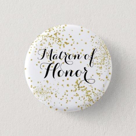 Cute Gold Glitter Matron of Honor Button
