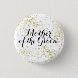 "Cute Gold Glitter Mother of the Groom Button<br><div class=""desc"">Perfect for your mother in law at your rehearsal or bridal shower!</div>"