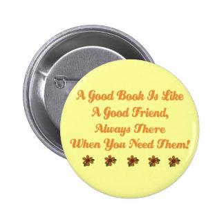 Cute Good Book is a Good Friend T-shirt Button