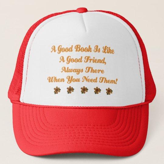 Cute Good Book is a Good Friend T-shirt Trucker Hat