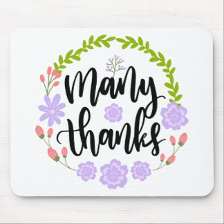 Cute handwritten floral typography Many Thanks Mouse Pad