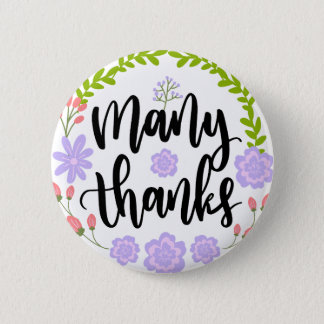 Cute handwritten floral typography Many Thanks Pinback Button