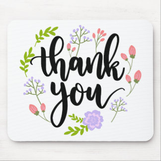 Cute handwritten floral typography Thank you Mouse Pad