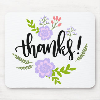 Cute handwritten floral typography Thanks Mouse Pad