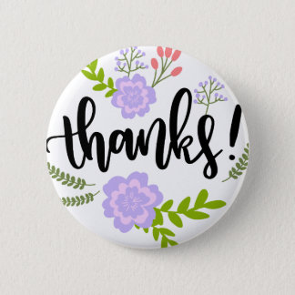 Cute handwritten floral typography Thanks Pinback Button