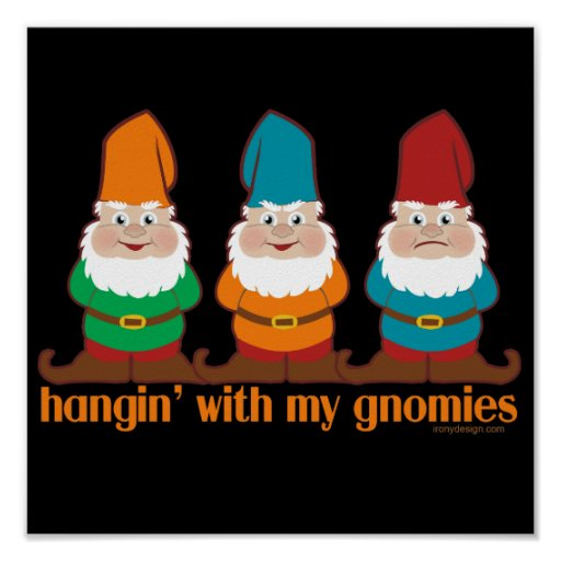 Cute Hangin' With My Gnomies Poster