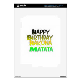 Cute Happy Birthday Hakuna Matata eco Inspirationa iPad 3 Decal