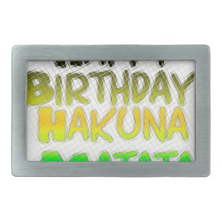 Cute Happy Birthday Hakuna Matata eco Inspirationa Rectangular Belt Buckle