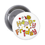 Cute Happy Friday Week Greeting Text Expression Pinback Buttons