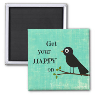 Cute Happy Quote with Bird 2 Inch Square Magnet
