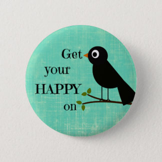 Cute Happy Quote with Bird Button