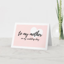 """Cute Heart Pink """"to my mother on my wedding day"""" Card"""