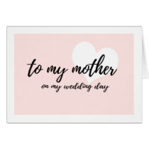 "Cute Heart Pink ""to my mother on my wedding day"" Card"