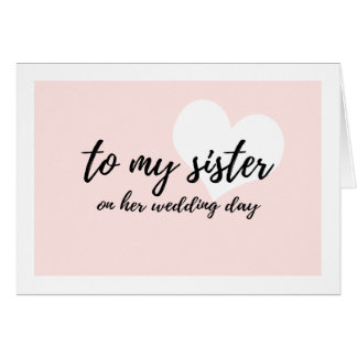 """Cute Heart Pink """"to my sister on her wedding day"""" Card"""