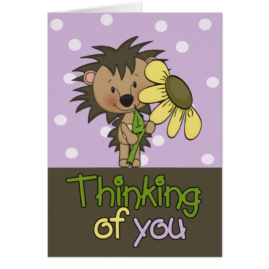 Cute Hedgehog, Thinking Of  You Card