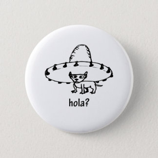 Cute Hola Chihuahua Design Button