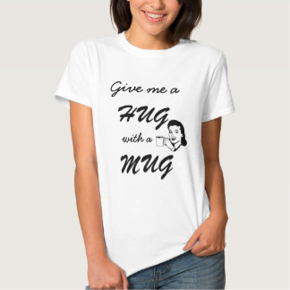 Cute Hug with a Mug Typography Funny Retro Shirt