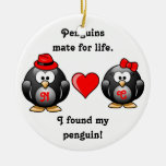 Cute I Found My Penguin Mate for Life Red Heart Ceramic Ornament
