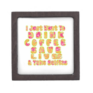Cute I just want to Drink Coffee Save Lives and T Gift Box
