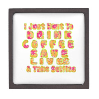 Cute I just want to Drink Coffee Save Lives and T Jewelry Box