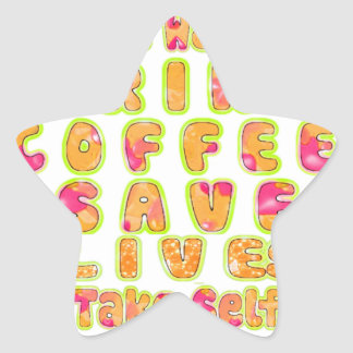 Cute I just want to Drink Coffee Save Lives and T Star Sticker